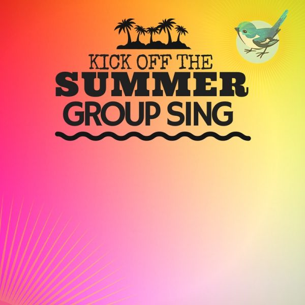 Group Singing Class: Kick off the Summer