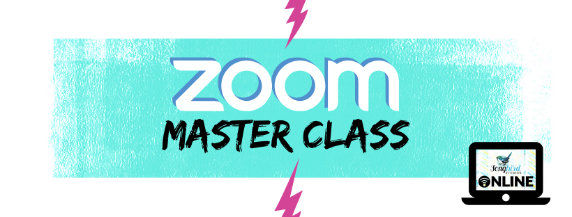 Songbird Studios Zoom Master Class